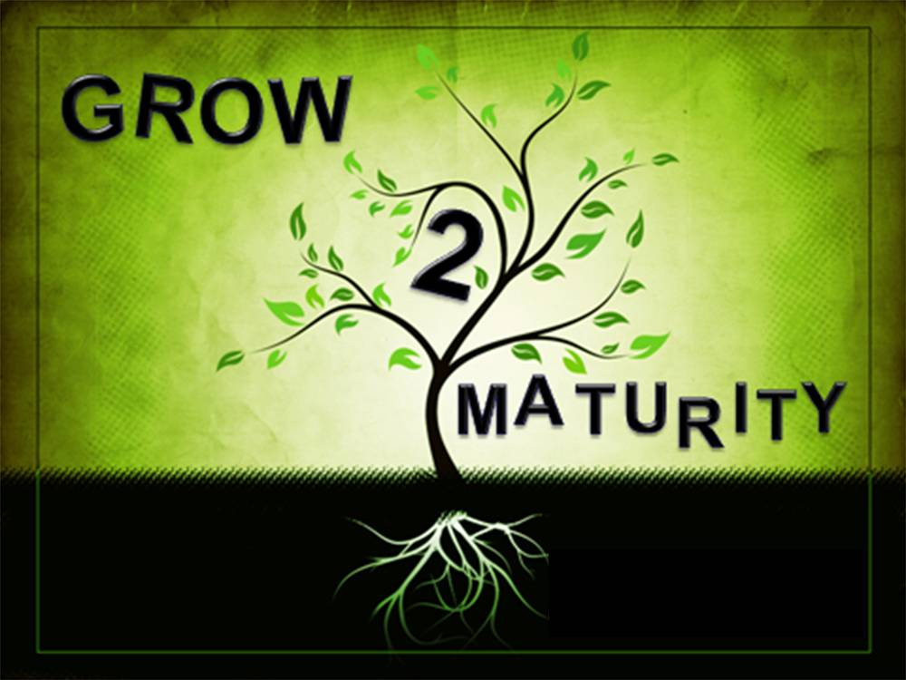 Growing Into Maturity