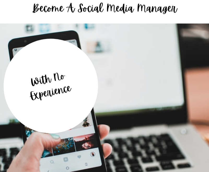 How To Become A Social Media Manager Without Experience